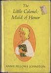 The Little Colonel Maid of Honor [Dust Jacket Modernized]