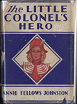 The Little Colonel's Hero [In Dust Jacket]