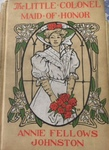 The Little Colonel Maid of Honor by Kentucky Library Research Collections