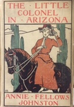 The Little Colonel in Arizona by Kentucky Library Research Collections