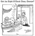 Got an Eight O'clock Class, George? by Bill Sanders