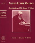 Alfred Russel Wallace; An Anthology of His Shorter Writings