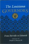 The Louisiana Governors: From Iberville to Edwards