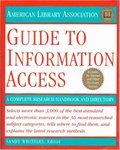American Library Association Guide to Information Access: A Complete Handbook and Research Directory