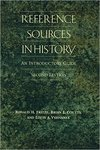 Reference Sources in History: An Introductory Guide by Brian E. Coutts, Ronald H. Fritze, and Louis A. Vyhnanek