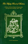 """""""That Mighty Band of Maidens"""": A History of Potter College for Young Ladies, Bowling Green, Kentucky 1889-1909 by Lynn E. Niedermeier"""