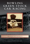 Bowling Green Stock Car Racing by Jonathan Jeffrey and Larry Upton