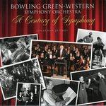 A Century of Symphony: Bowling Green-Western Symphony Orchestra. by Jonathan Jeffrey