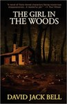 The Girl in the Woods by David Bell