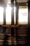 Commutability: Stories About the Journey from Here to There by David Bell, editor and Molly McCaffrey, editor
