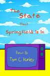 The State That Springfield is In by Tom Hunley