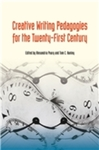 Creative Writing Pedagogies for the Twenty-First Century