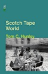 Scotch Tape World by Tom Hunley