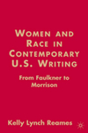 Women and Race in Contemporary U.S. Writing by Kelly Reames