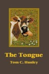 The Tongue by Tom Hunley