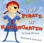 The Pirate of Kindergarten by George Ella Lyon and Lynne Avril