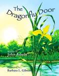 The Dragonfly Door by John Adams and Barbara L. Gibson