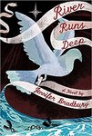 River Runs Deep by Jennifer Bradbury