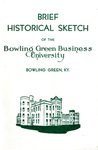 Brief Historical Sketch of the Bowling Green Business University