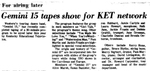 Gemini 15 Tapes Show for KET Network