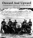 Onward and Upward: A Centennial History of Kentucky State University, 1886-1986 by John A. Hardin