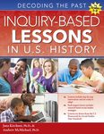 Inquiry-Based Lessons in U.S. History: Decoding the Past by Andrew McMichael and Jana Kirchner