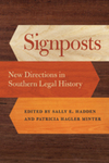 Signposts: New Directions in Southern Legal History (Studies in the Legal History of the South Series)