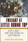 Twilight at Little Round Top: July 2, 1863--The Tide Turns at Gettysburg by Glenn W. LaFantasie