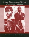 Many Lives, Many Stories: A Biography Reader, Volume 2 by Patricia Hagler Minter, Editor and Kathryn A. Abbot, Editor