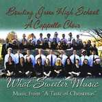 What Sweeter Music by BGHS A Cappella Choir