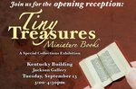 Tiny Treasures:  Miniature Books Open Reception Poster