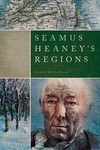 Seamus Heaney's Regions by Richard Rankin Russell