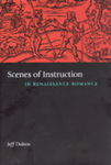 Scenes of Instruction in Renaissance Romance by Jeff Dolven